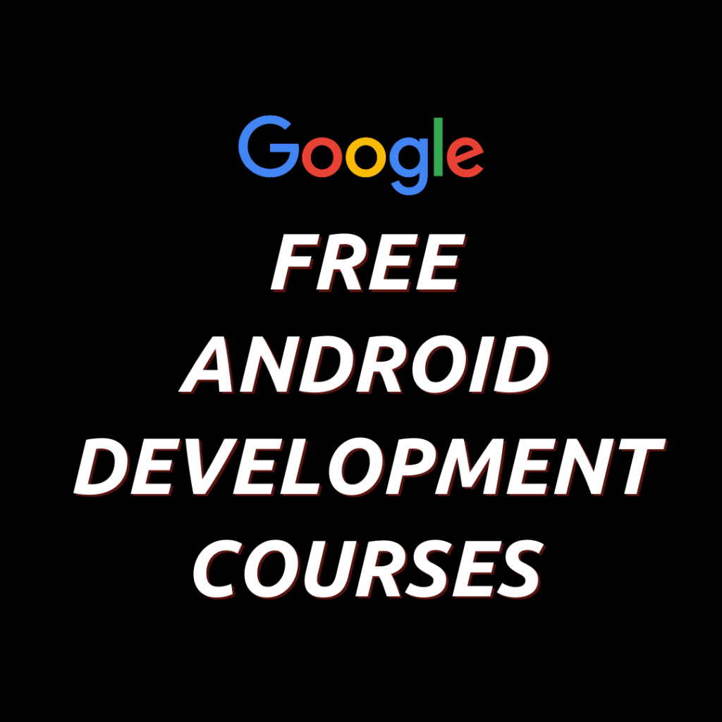 Free Android Development Courses by Google